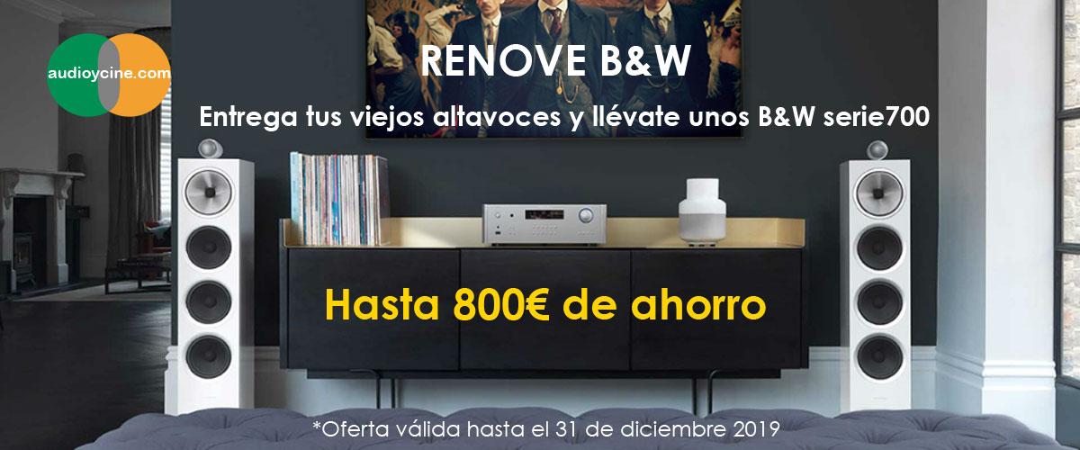 Renove-B&W-serie-700-oferta