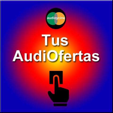 Tus-AudiOfertas-de-audioycine